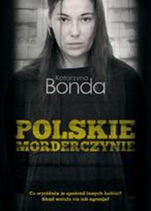 """Lektury Prof.Hołdy. Spotkanie 19: """"Polskie morderczynie"""""""
