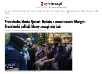 """Wyborcza.pl: """"Prawniczka Maria Ejchart-Dubois oaresztowaniu Margot: Brutalność policji. Mamy zacząć się bać"""""""